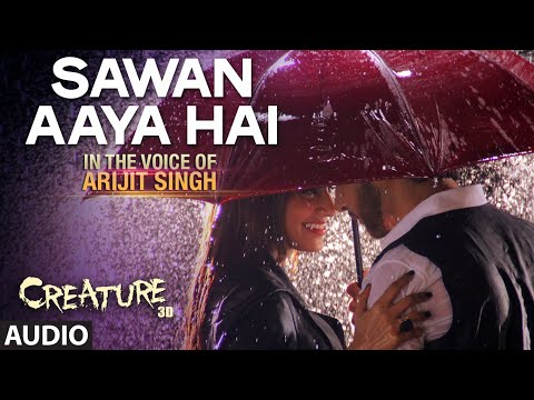 Sawan Aaya Hai Full Audio Song  Arijit Singh  Creature 3D