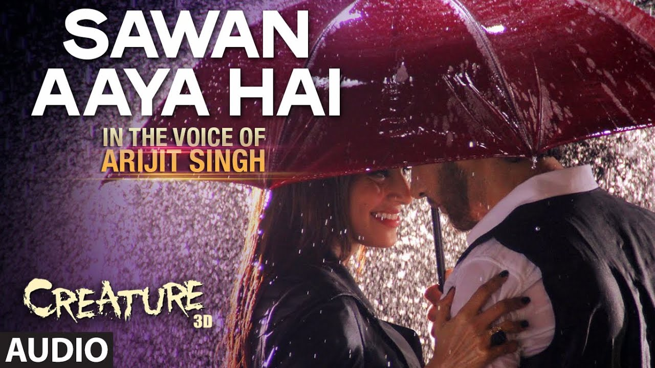 Sawan aaya hai full audio song arijit singh creature for Createur 3d