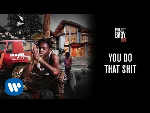 Kodak Black - You Do That Shit [Official Audio]