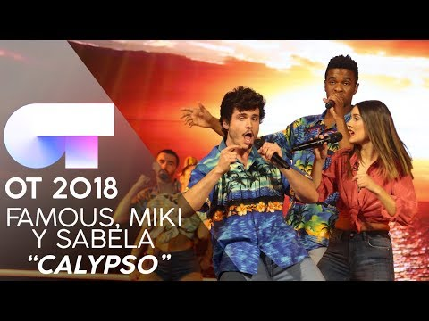 CALYPSO   FAMOUS, MIKI y SABELA   GALA 12   OT 2018