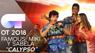 CALYPSO | FAMOUS, MIKI y SABELA | GALA 12 | OT 2018