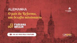 Alemanha: O país da Reforma, um desafio missionário com Fabiana Braun