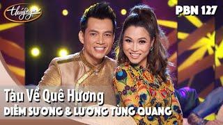 PBN 127   Lương Tùng Quang & Diễm Sương - Tàu Về Quê Hương