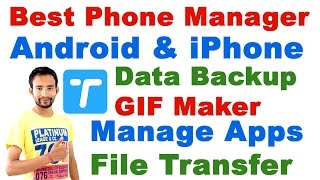 Best Phone Manager for Android & iphone (Backup / GIF / Manage Apps / File Transfer / etc)