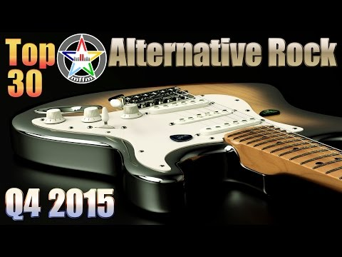 Top 30 Alternative Rock Q4 2015 [Playlist, HD, HQ]