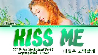Download Lagu  Taeyeon Kiss Me Do You Like Brahms Ost Part 5 Lyrics Han Rom Eng  MP3