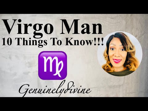 Virgo Man 10 Things To Know!!!