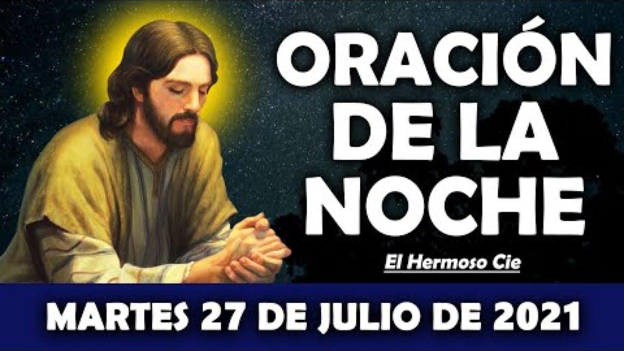 💖Oración De La Noche De Hoy Martes 27 De Julio   ESCUCHA ESTE SALMO Y OBSERVA LO QUE PASA!