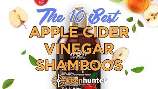 Apple Cider Vinegar Shampoos: Top 10 Best Video Reviews (2020 NEWEST)