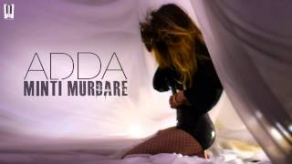 Repeat youtube video Adda ft. Teasta - Minti murdare facute praf | Old version