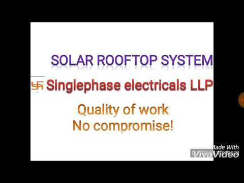 Solar roof top system-All you need to know by singlephase electricals llp