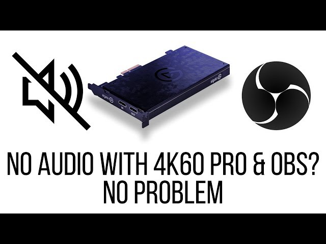 No Audio in OBS with 4K60 Pro? No Problem | dadswhogame com