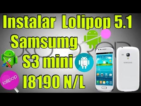 ✔Actualizar El Samsung Galaxy S3 Mini I8190 N/L A Android LoliPop 5.1