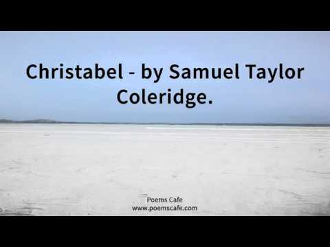 """an analysis of coleridges poems christabel By applying a gothic setting in his poem """"christabel"""", it allowed coleridge to  explore the darker themes of sensuality, producing a distancing device to render  the."""