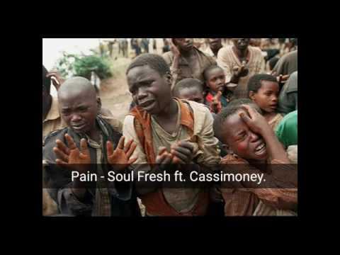 Pain - Soul Fresh ft. Cassimoney (Liberian Music)