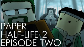 Paper Half-Life 2: Episode Two