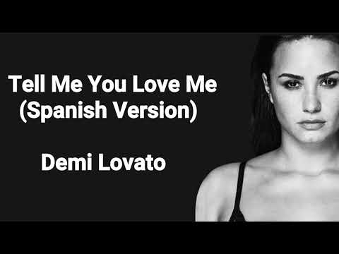 Demi Lovato - Tell Me You Love Me (Spanish Version) Lyrics + Audio