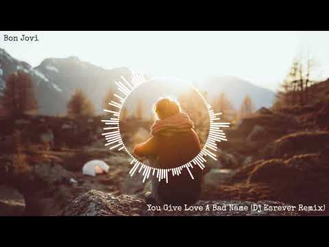 Bon Jovi - You Give Love A Bad Name (Dj Esrever Remix)