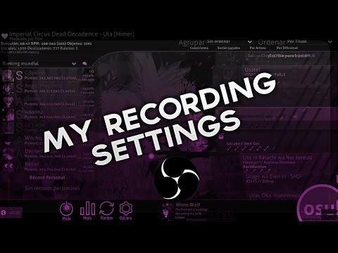 The best way to record osu!   My recording settings.
