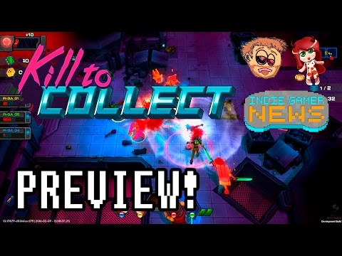 Let's Play Kill To Collect Gameplay Preview - w/ChristasCraft and InsomniaKnights