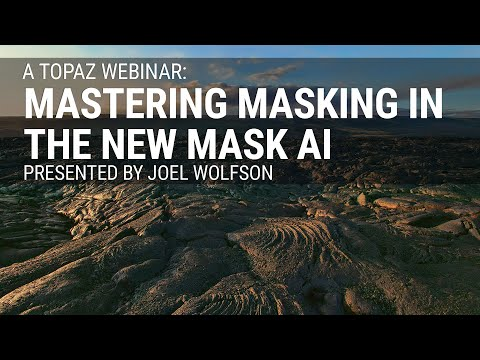 Mastering Masking In The New Mask AI With Joel Wolfson