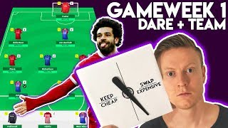 FPL GAMEWEEK 1 DARE + TEAM SELECTION! | SPINNER DECIDES SALAH!| Fantasy Premier League 2018/19