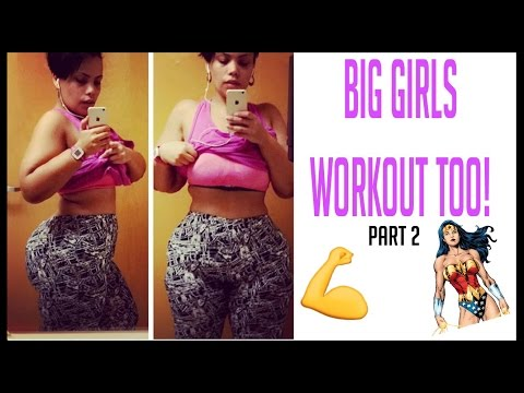 | BIG GIRLS WORKOUT TOO | PART DOS | COME WORKOUT WITH ME |