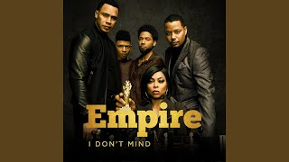 "I Don't Mind (From ""Empire"")"