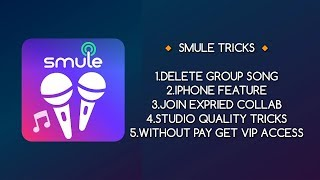 Smule Tricks | Group Song Delete | free Vip acess | Join Expriy collab