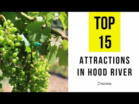 Top 15. Tourist Attractions in Hood River, Oregon