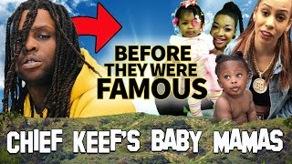 Chief Keef's Baby Mamas | Before They Were Famous | 9 Children with 9 Women
