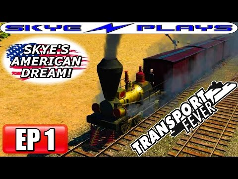 Transport Fever AMERICAN DREAM Part 1 ►A GREAT START!◀ (1850) Let's Play / Gameplay