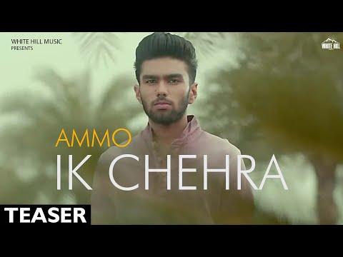 Ik Chehra (Teaser) Ammo - Ronn A - White Hill Music | New Punjabi Songs 2018