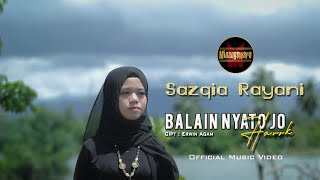 Sazqia Rayani - Balain Nyato Jo Harok | Official Music Video