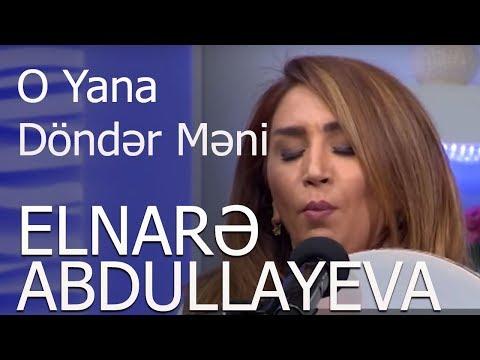 Elnarə Abdullayeva -Sarənc -O Yana Döndər Məni (30.04.2018)