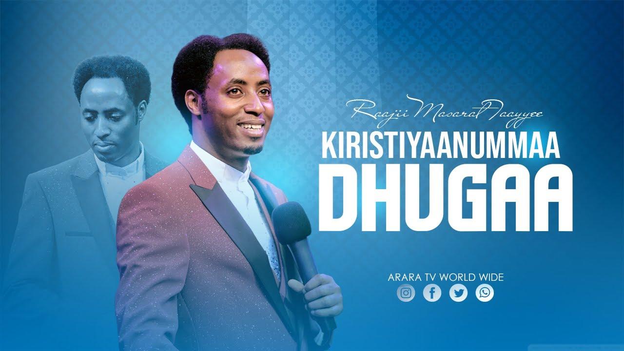 Download Kiristiyaanummaa Dhugaa | Barsiisa Wangeelaa | Raajii Masarat Taayyee | ARARA TV
