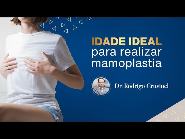 IDADE IDEAL PARA REALIZAR MAMOPLASTIA | Dr. Rodrigo Cruvinel