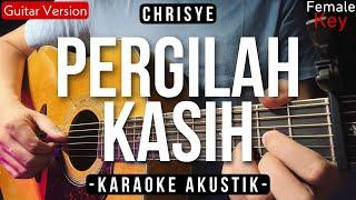 Download [Karaoke] Pergilah Kasih - Chrisye [Gitar Akustik + Lirik]