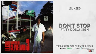 """Lil Keed - """"Don't Stop"""" Ft. Ty Dolla $ign (Trapped On Cleveland 3)"""