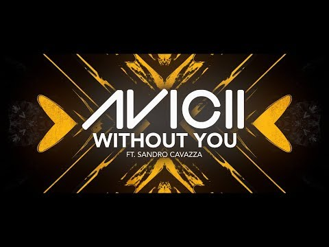 Avicii  Without You ft Sandro Cavazza Lyric