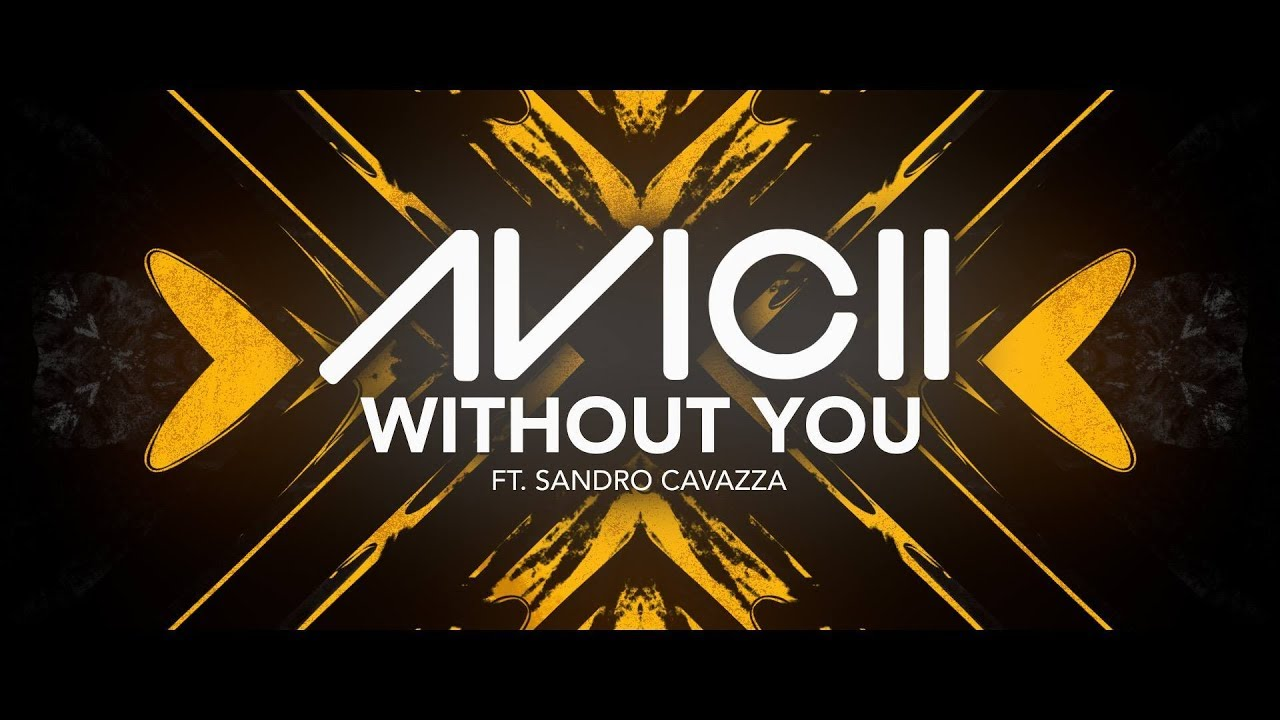 Avicii - Without You ft  Sandro Cavazza [Lyric Video]