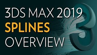 3ds Max 2019 - Splines Overview
