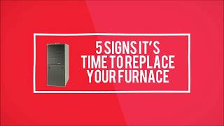 5 Signs It Might Be Time to Replace Your Home's Furnace