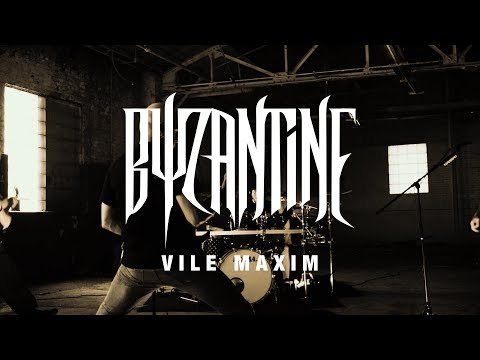 "Byzantine ""Vile Maxim"" (OFFICIAL VIDEO)"