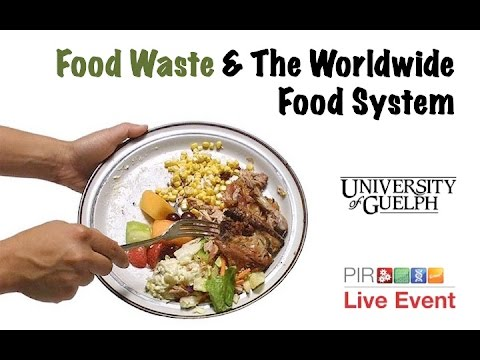 PIR Live Event - Food Waste and the Worldwide Food System