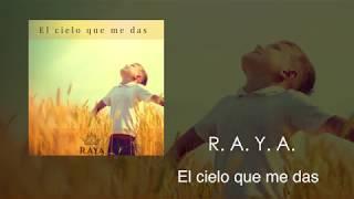 raya-el-cielo-que-me-das-official-video
