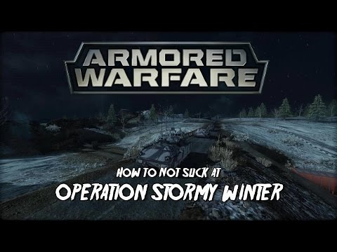 Armored Warfare: How To Not Suck at Operation Stormy Winter