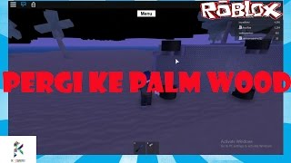 Cara Ke Palm wood | roblox | lumber tycoon 2 | s2 | part 4