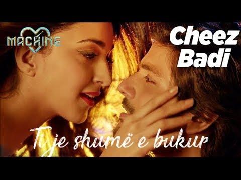 Cheez Badi Albanian Lyrical | Machine | Mustafa & Kiara Advani | Udit Narayan, Neha Kakkar