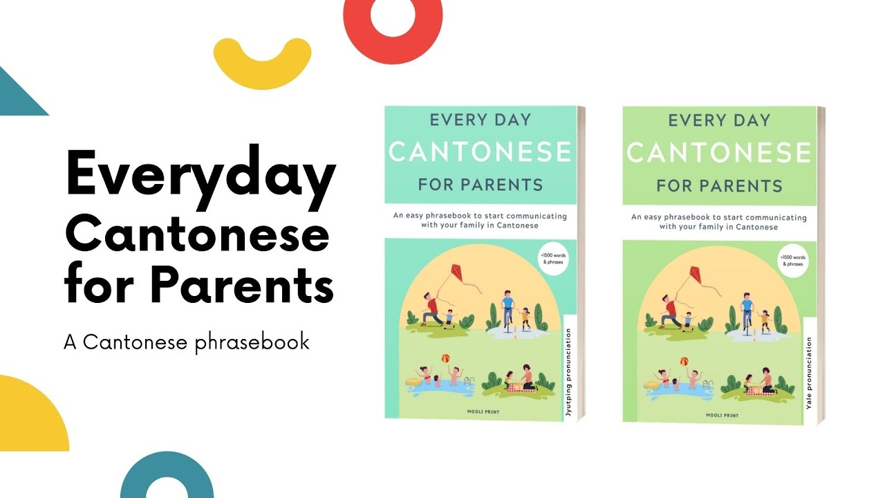 Everyday Cantonese for Parents - A Cantonese phrasebook